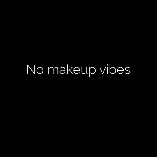 No Makeup Vibes With Images Instagram Words Selfie Quotes