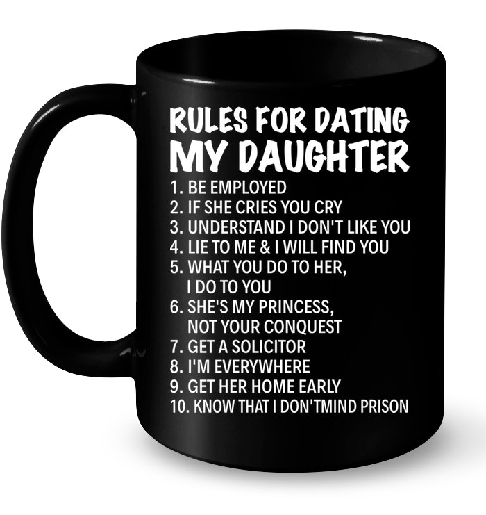 Rules For Dating My Daughter Funny Mugs Coffee Mugs Unique Coffee Mugs Funny Coffee Mugs #uniquecoffee