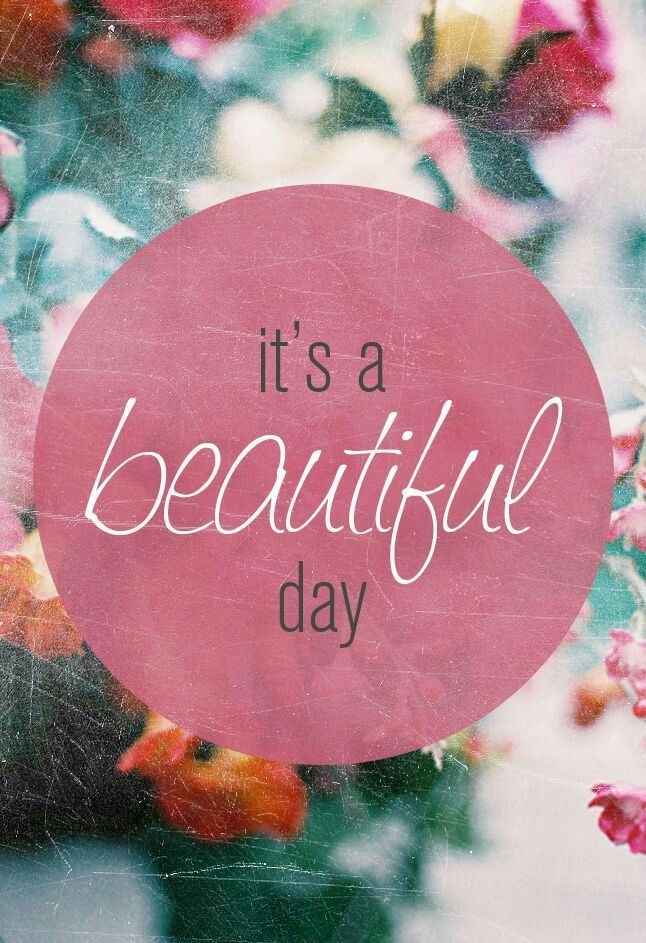 Its A Beatyful Day Teksten Quotes Monday Quotes En