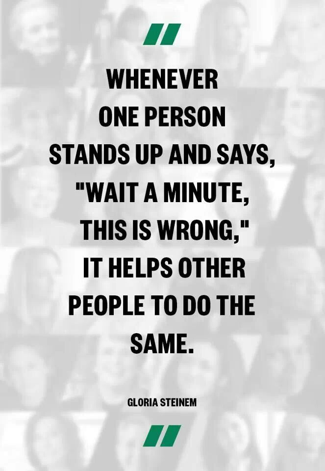 It Only Takes One Person To Speak Up To Make A Difference