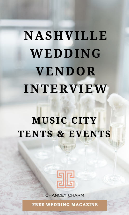 Are You Looking For The Perfect Set Of Nashville Wedding Vendors Chancey Charm Is Interviewing Music City Tents Events Sharing Access To Our Free