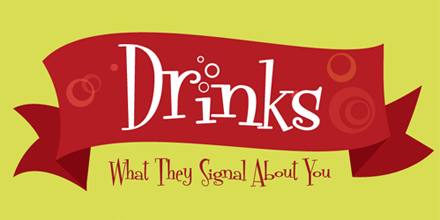 Drinks and what they say about you!
