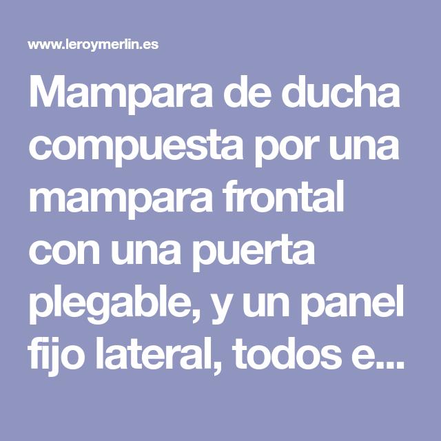 Mampara Plegable Quad Transparente 70x80 Cm Leroy Merlin En 2021 Mampara Duchas Con Mampara Transparente
