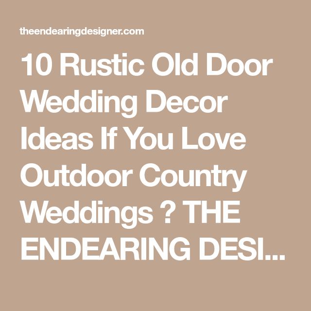 Rustic Door Wedding Ideas: 10 Rustic Old Door Wedding Decor Ideas If You Love Outdoor