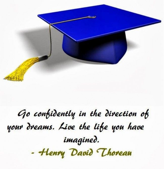 Go confidently in the direction of your dreams.