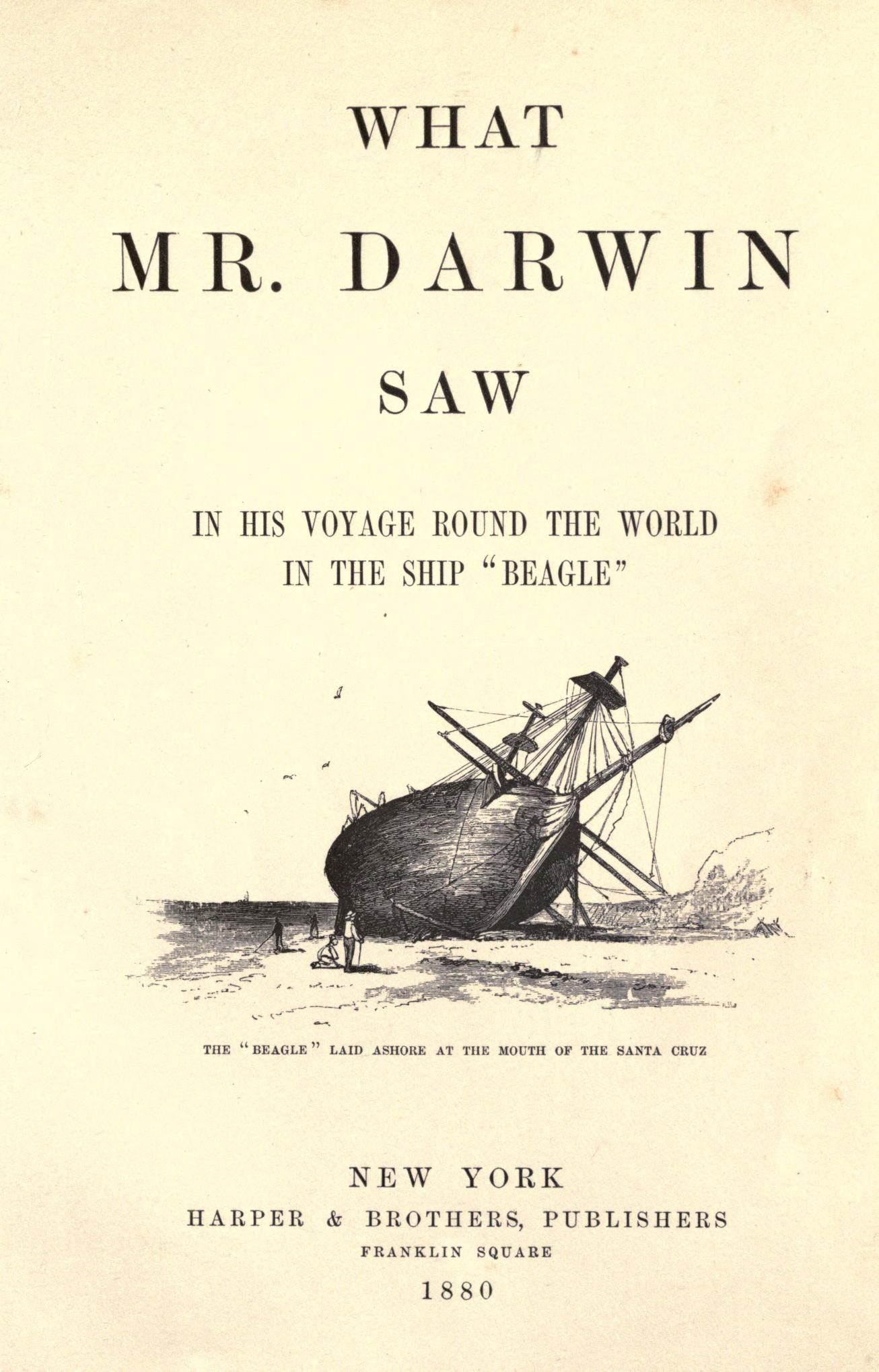 What Mr Darwin Saw In His Voyage Round The World In The