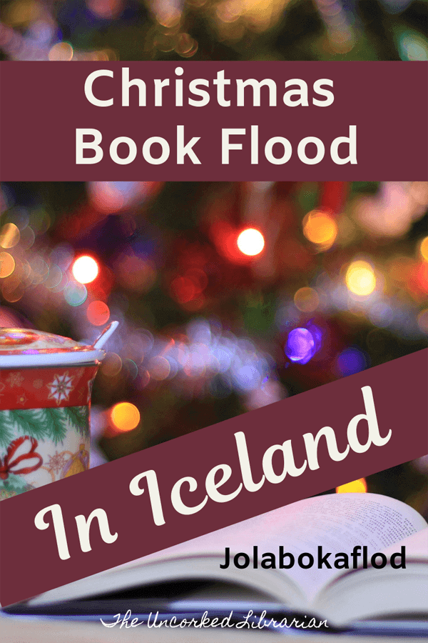 Jolabokaflod Iceland S Bookish Christmas The Uncorked Librarian Christmas Eve Traditions Iceland Christmas Christmas Books