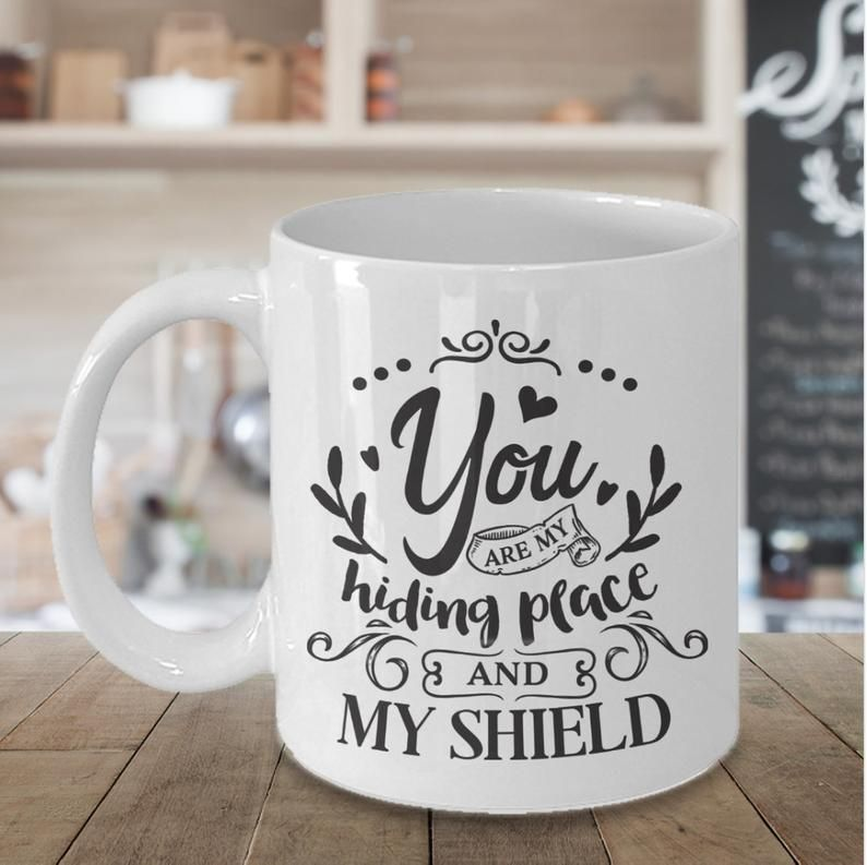 Scripture Mug, You are my hiding place and my shie