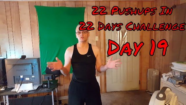 22 Pushups In 22 Days Challenge - Day 19