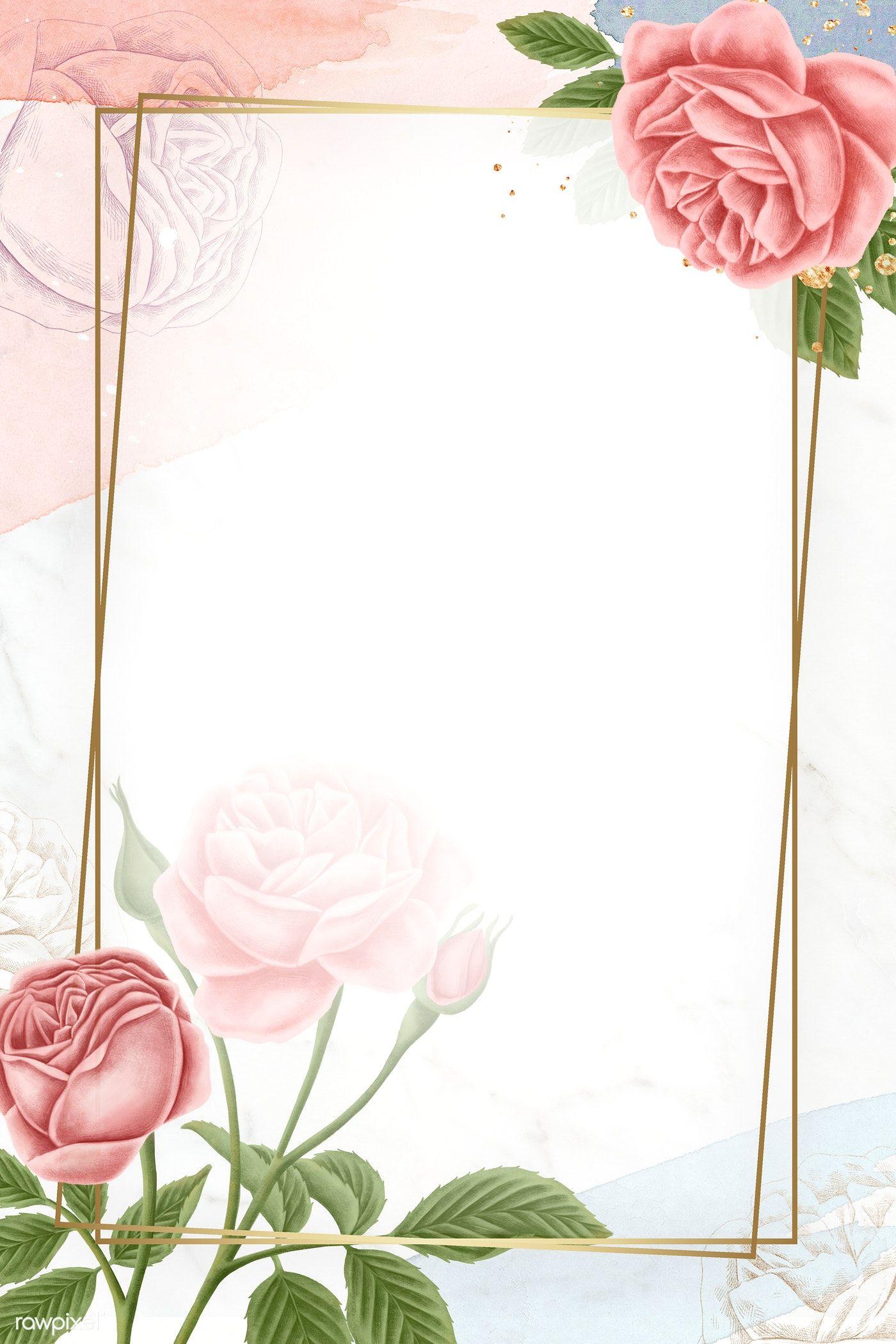 Download Premium Illustration Of Blooming Rose Floral Frame Mobile Phone In 2020 Flower Background Wallpaper Floral Poster Rose Gold Wallpaper