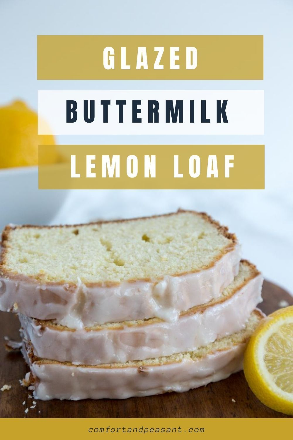 Glazed Buttermilk Lemon Loaf Comfort Peasant Recipe In 2020 Lemon Loaf Gelato Recipe Dessert Recipes