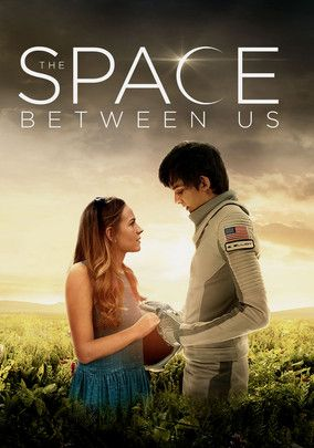 The Space Between Us - http://www.netflixnewreleases.net/all