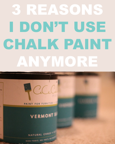 Find Out The 3 Reasons Why I Donu0026 Use Chalk Paint To Paint Furniture  Anymore And Have Decided To Replace It With More Durable Products.