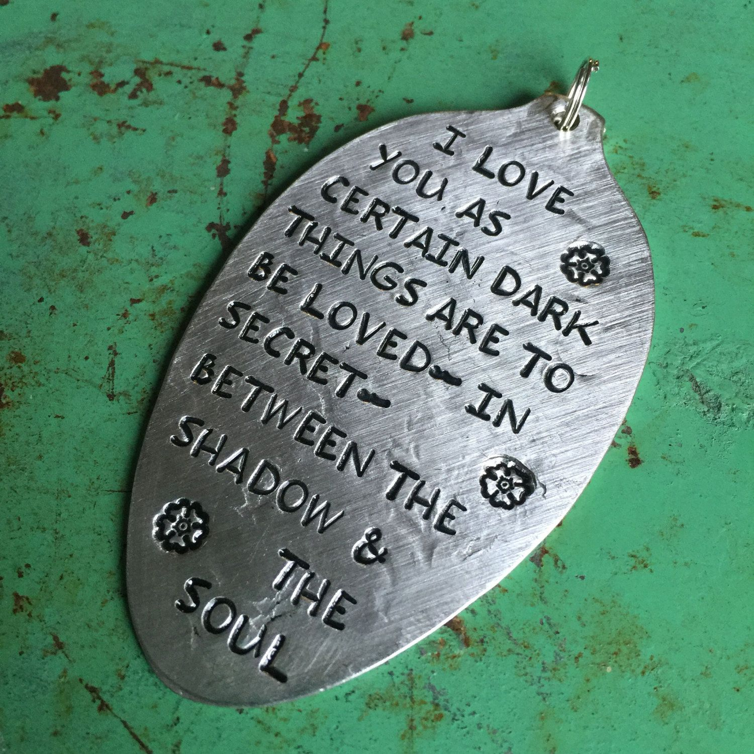 Stamped Vintage Upcycled Spoon Jewelry Pendant - Pablo Neruda Quote - Sonnet XVII - I Love You As Certain Dark Things Are To Be Loved - In by JuLieSJuNQueTiQue on Etsy