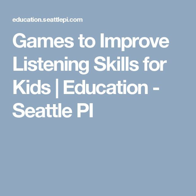 Games to Improve Listening Skills for Kids   Kiddo things to