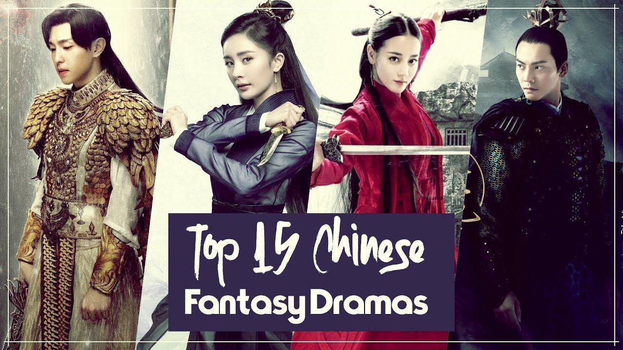 Top 15 Chinese Fantasy Dramas Movie Drama Cdrama