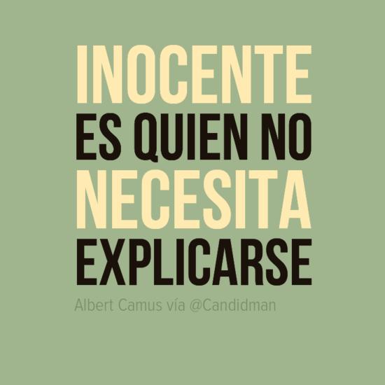 """""""Inocente es quien no necesita explicarse"""". #AlbertCamus #Citas #Frases @Candidman"""