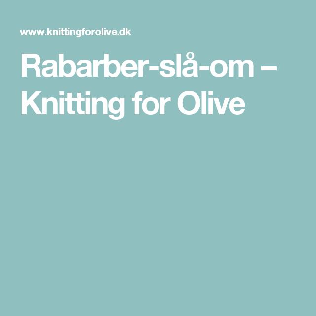 Rabarber-slå-om – Knitting for Olive