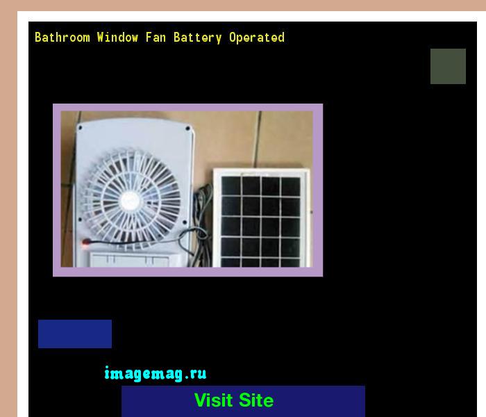 Bathroom Window Fan Battery Operated My Web Value