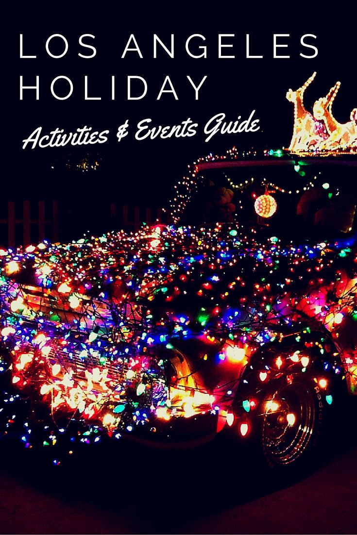 The Ultimate Holiday Events Guide to Christmas in Los Angeles   Los angeles holidays, Activities ...