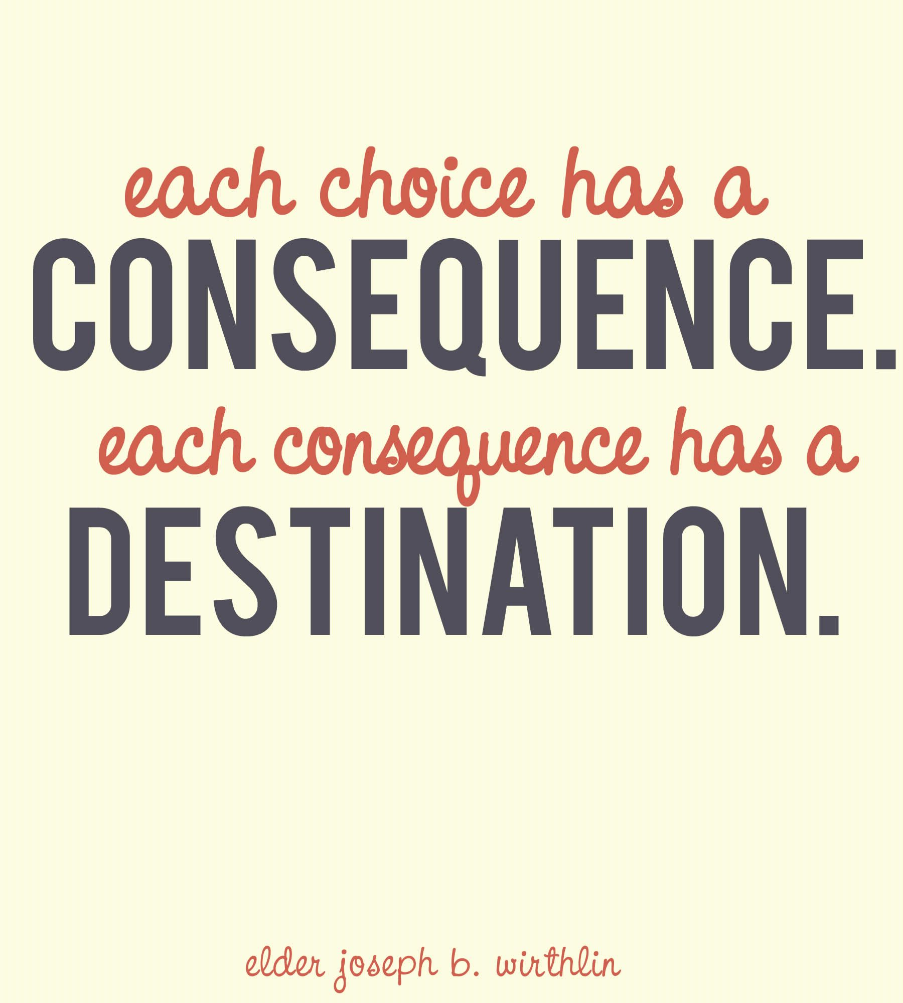 Pin By Brittany Durham On The Inside Lds Quotes Wise Quotes Consequences Quotes