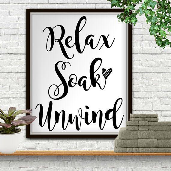 Relax Soak Unwind Relax Bathroom Sign Relax Wall Art Bathroom