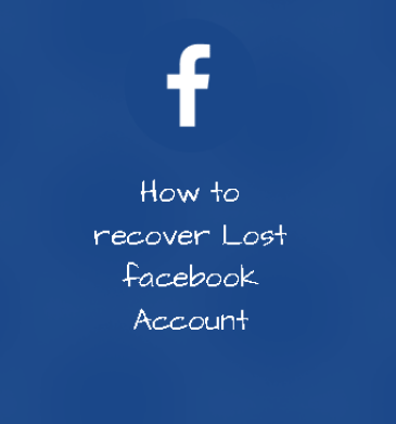 How To Recover Lost Facebook Account Facebook Account Recovery
