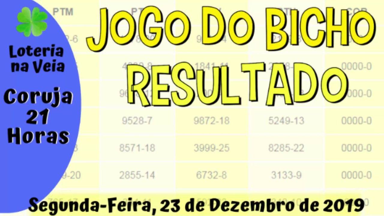 Resultado Coruja Rio Das 21 Horas De Hoje 23 12 2019 Jogo Do
