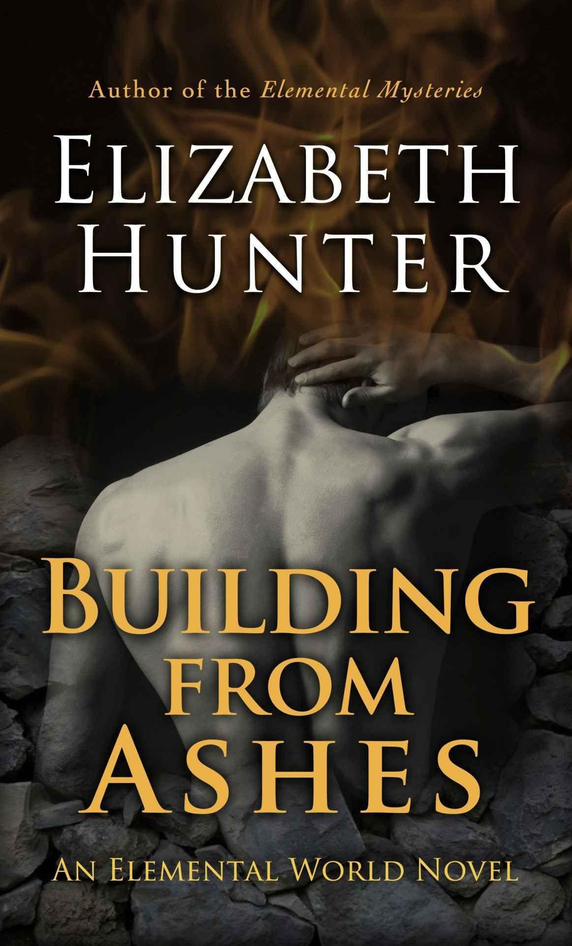 Building From Ashes: Elemental World Book One Ebook: Elizabeth Hunter:  Amazon