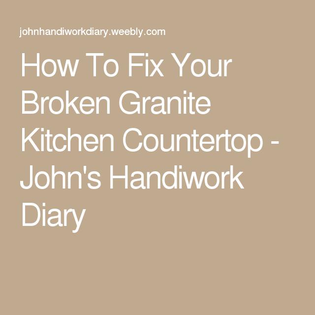 How To Fix Your Broken Granite Kitchen Countertop John S