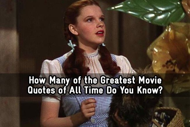 How Many Of The Greatest Movie Quotes Of All Time Do You Know