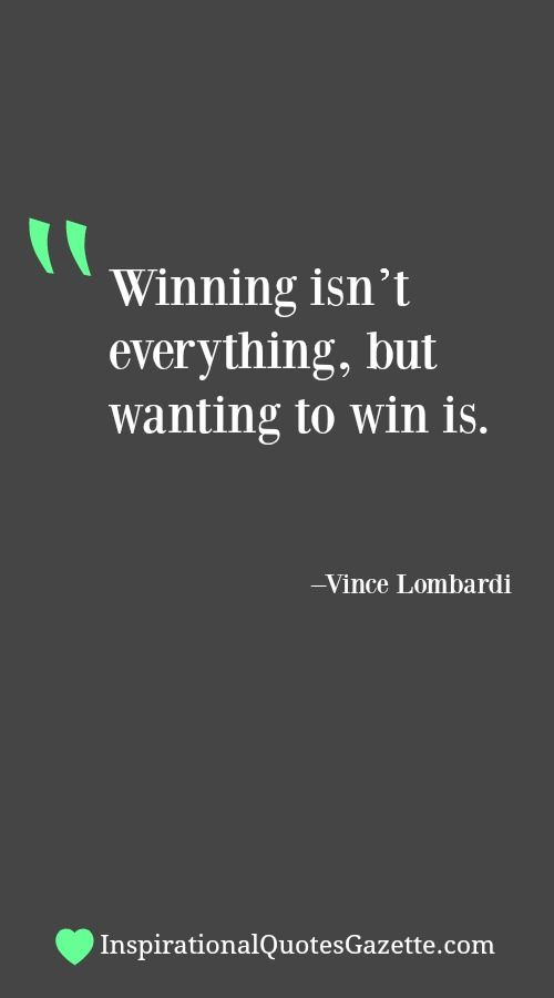 Winner Quotes Prepossessing Winning Isn't Everything But Wanting To Win Is  Pinterest