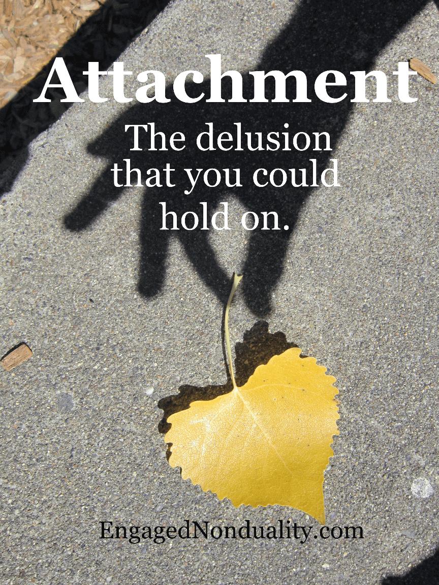 attachment detachment nonattachment zen buddhism advaita ...