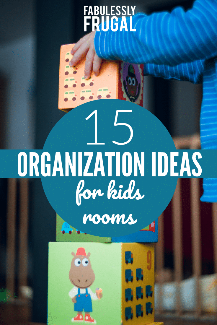 15 Useful Kids Room Organization Ideas That Work in 2019 ... 1978c7516692e