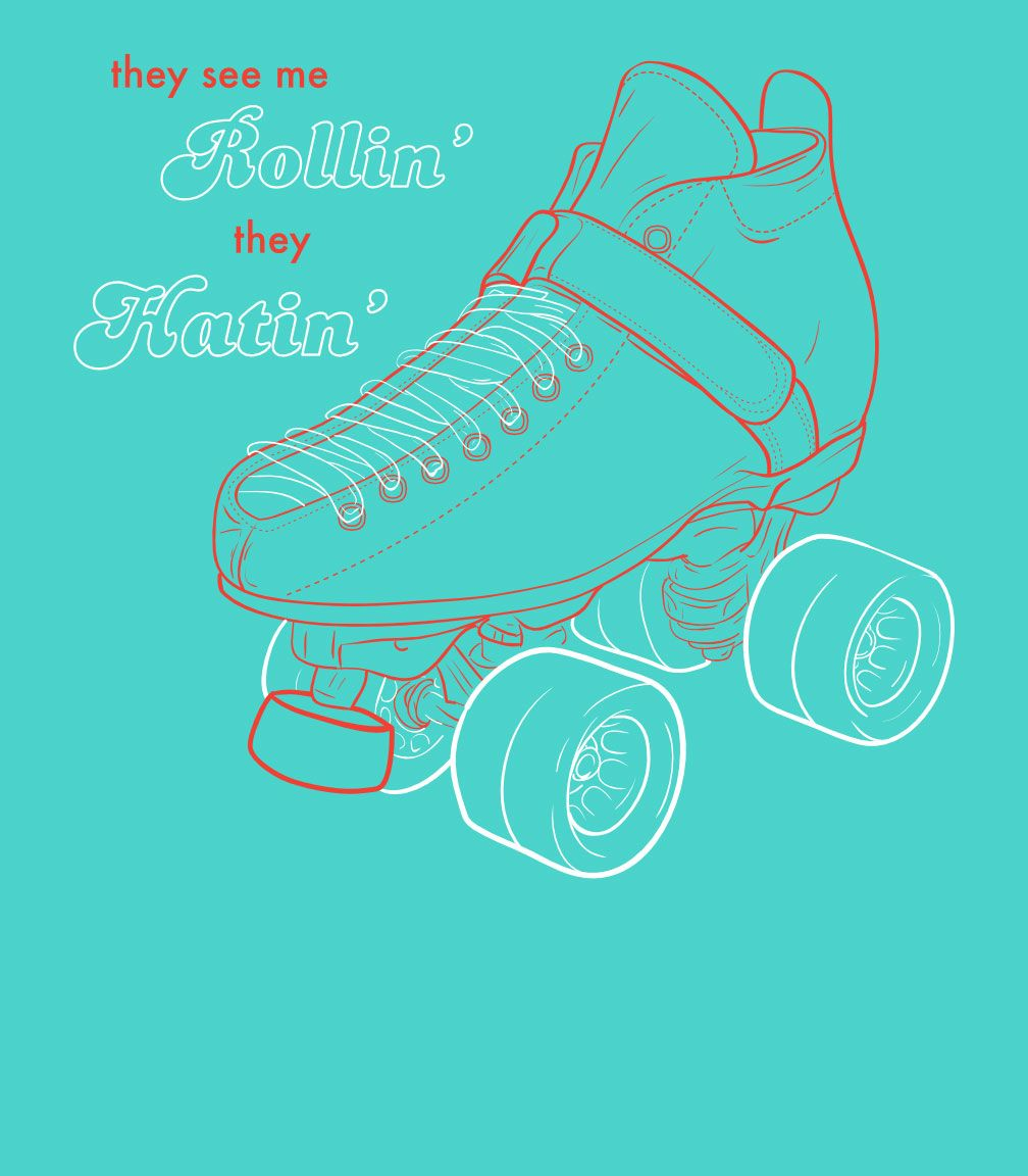 """""""They see me rollin'. They hatin'."""" This sick skate design is no longer for sale. See what we have now at http://www.inktothepeople.com/marketplace"""