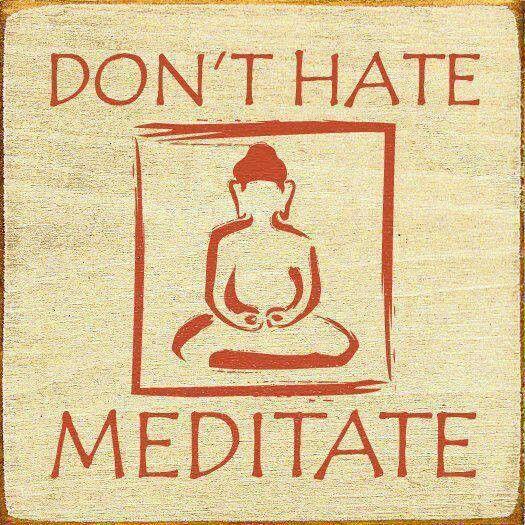 *** Meditate