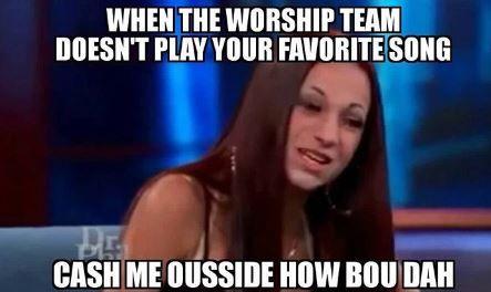 95332b79092be24bb0e14b889a137cd6 cash me outside meme christianmemes christian memes pinterest