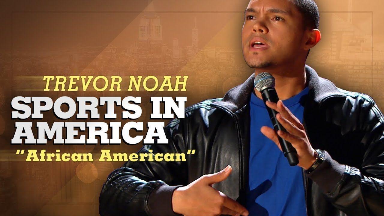 """Sports In America"" Trevor Noah (African American"
