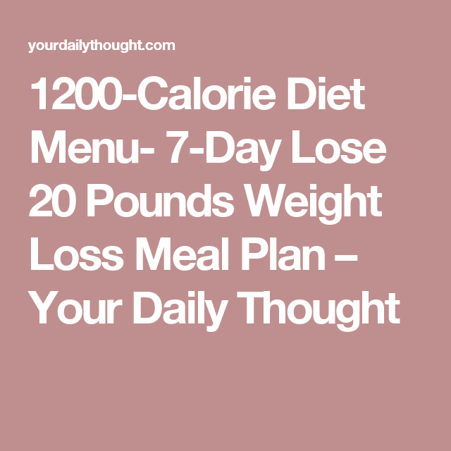 1200-Calorie Diet Menu- 7-Day Lose 20 Pounds Weight Loss ...