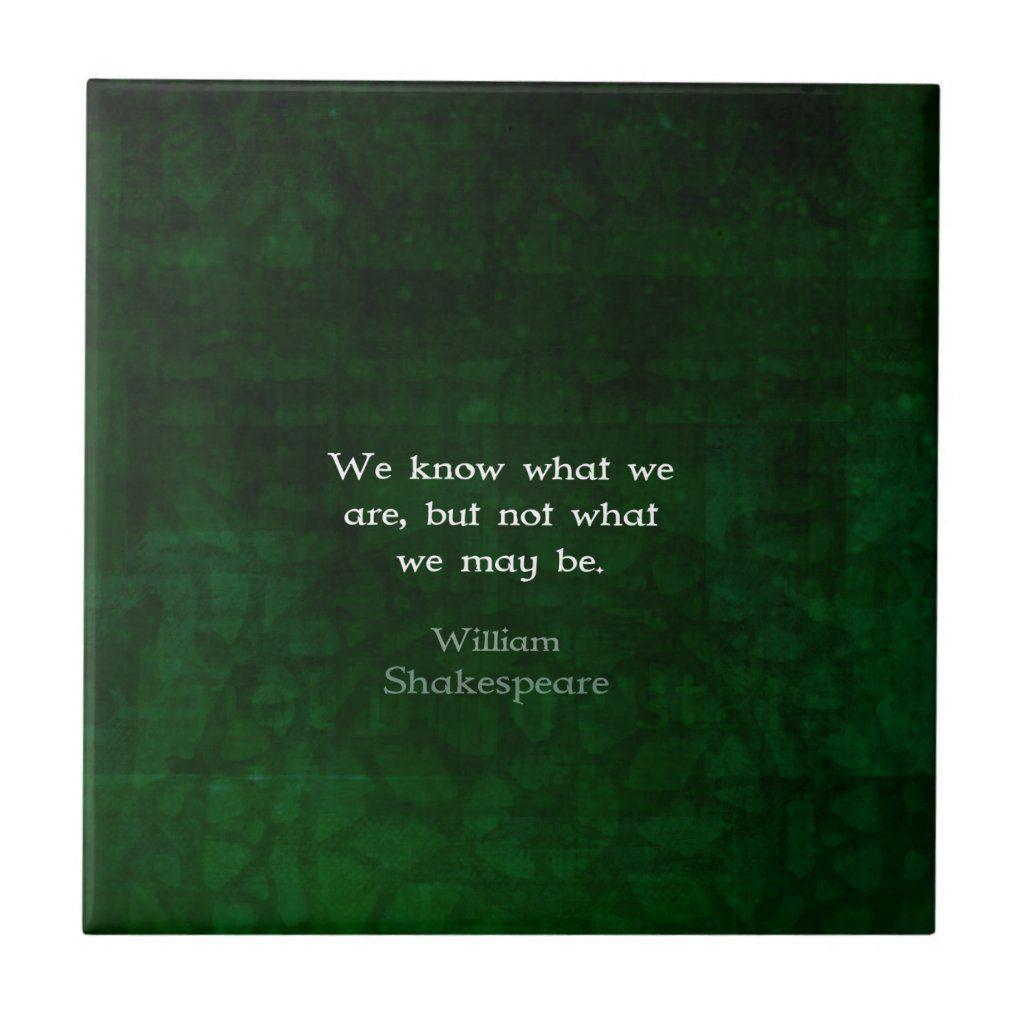 William Shakespeare Quote About Possibilities Ceramic Tile