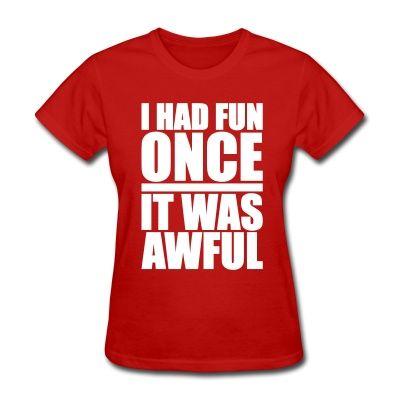 I Had Fun Once - It Was Awful