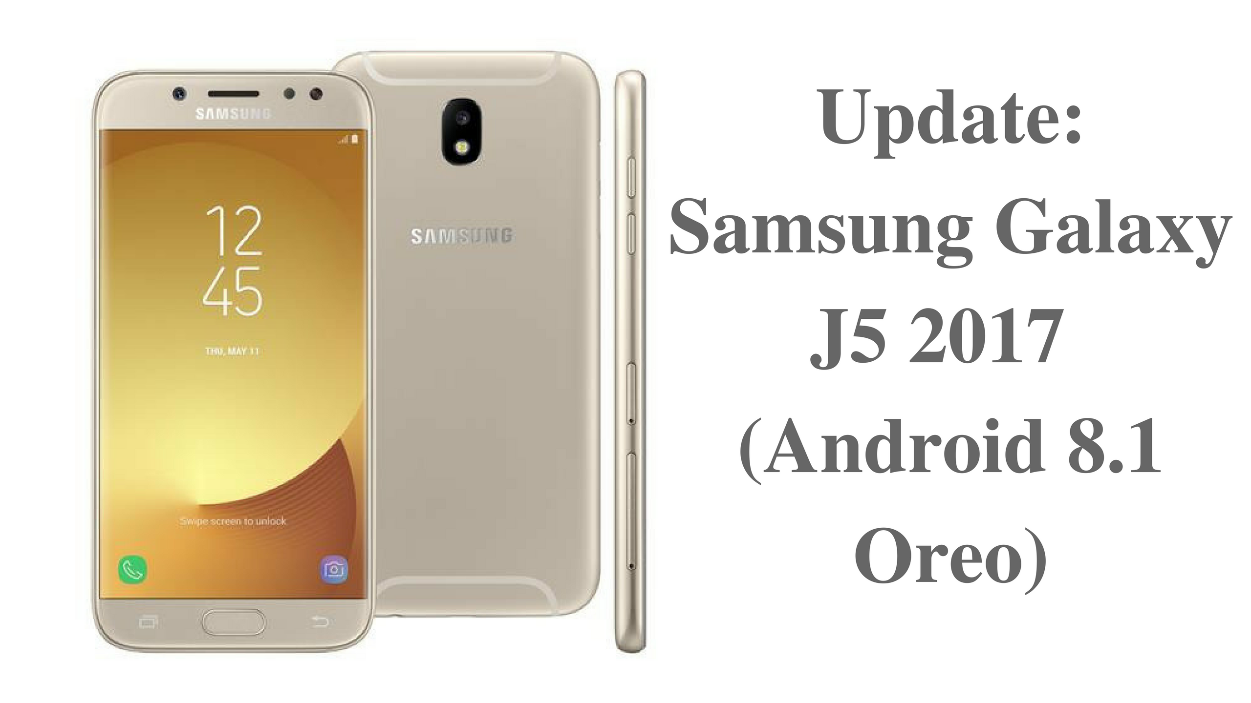 Samsung Galaxy J5 2017 Android 8 1 Oreo Update Starts Rolling Out Galaxy Samsung Galaxy Samsung