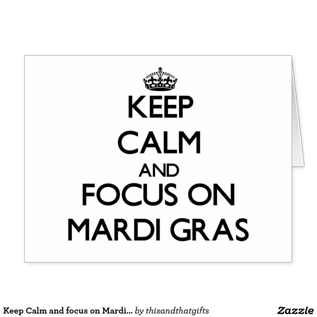Keep Calm and focus on Mardi Gras Card
