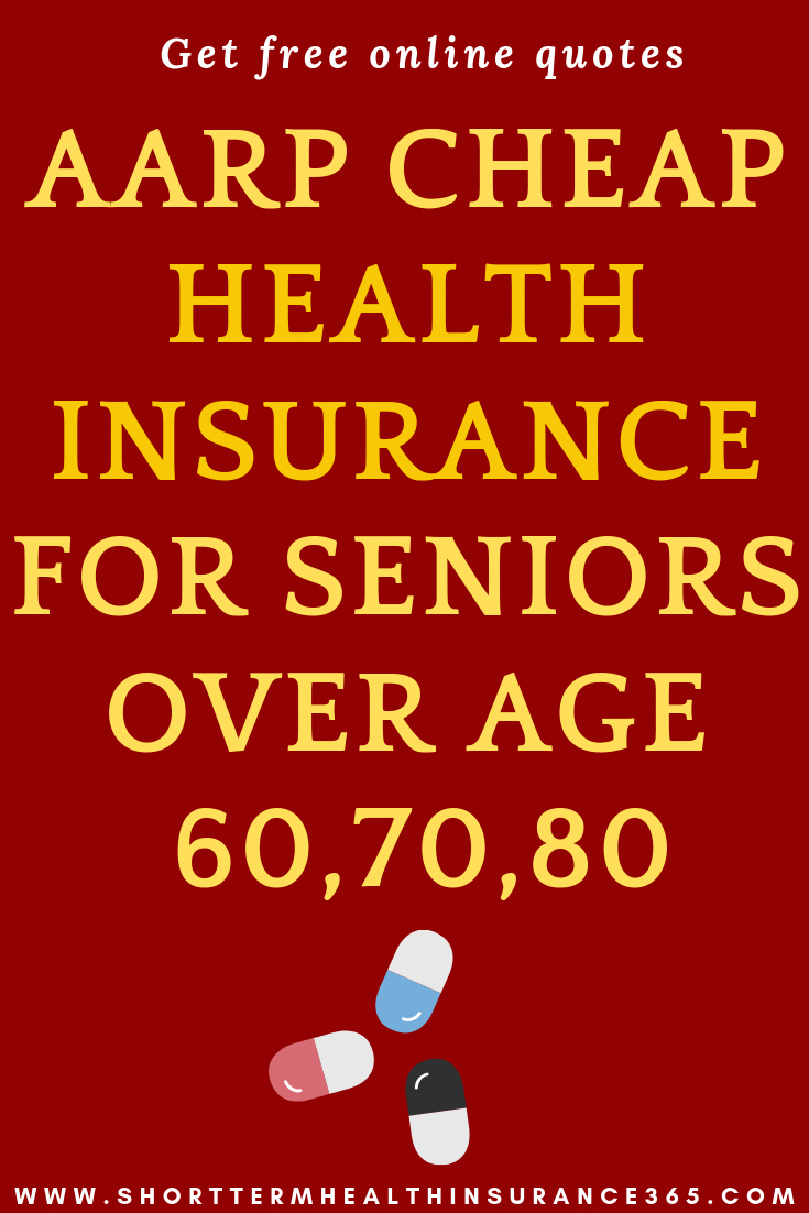 Aarp Health Insurance >> Aarp Cheap Healthinsurance For Seniors Over Age 60 70 80