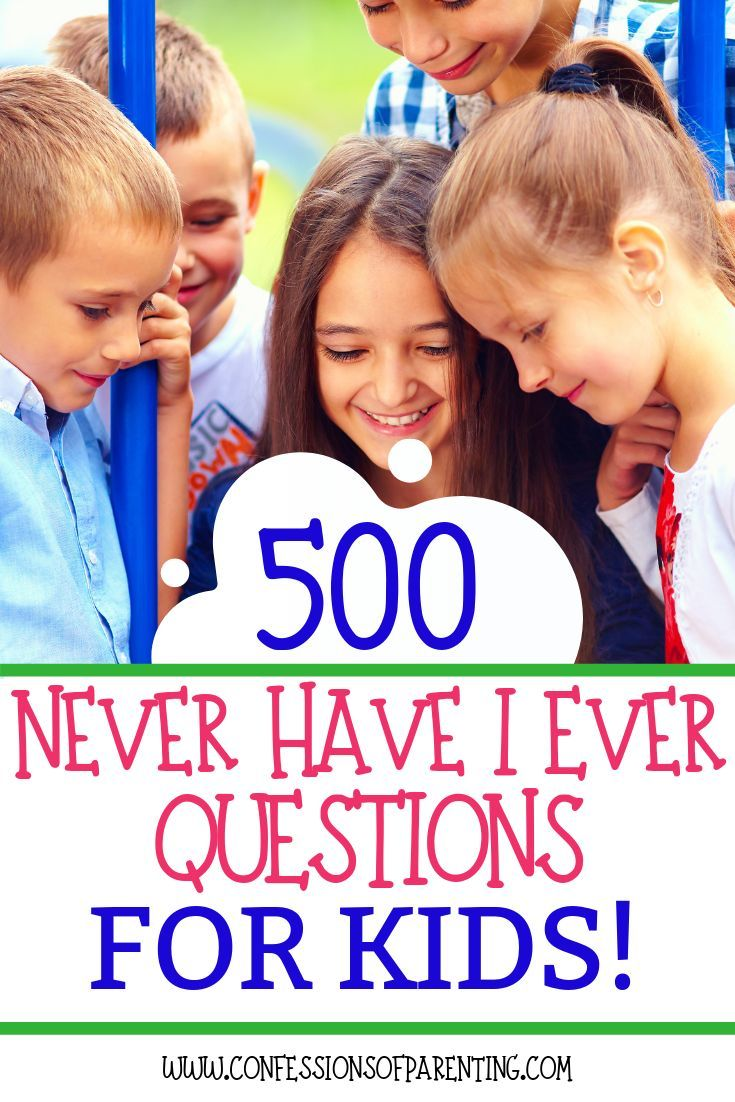 500 never have i ever questions for kids with free