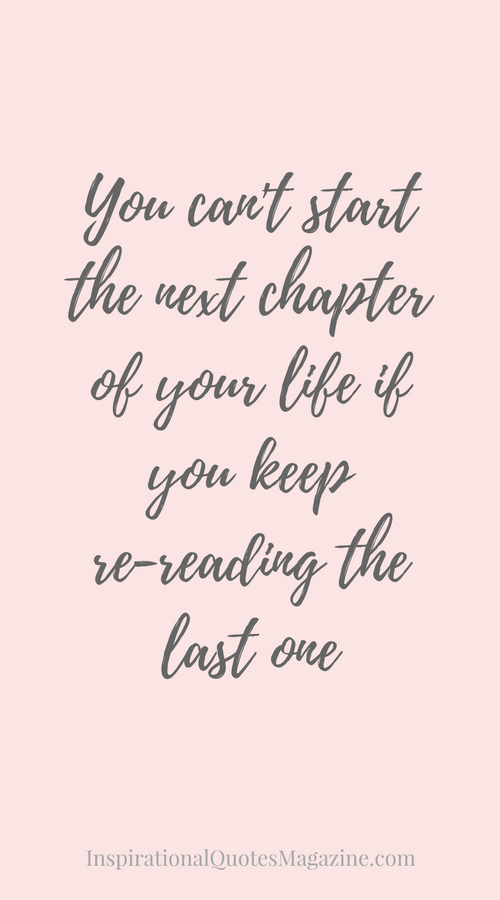 You Cant Start The Next Chapter Of Your Life Positive Messages