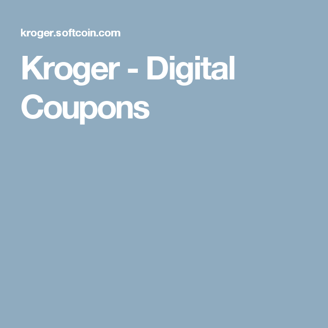 Kroger - Digital Coupons
