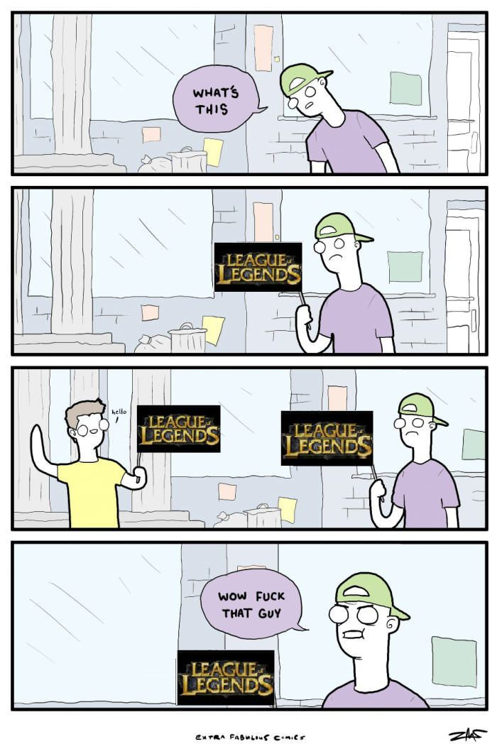 League of Legends players in a nutshell... (response to the DOTA2 guy) - www.viralpx.com |