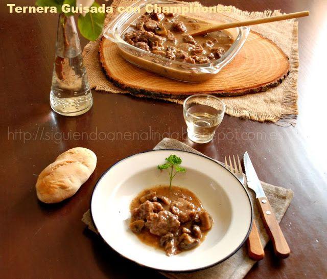 Siguiendo a Nenalinda: Carne de Ternera Guisada con Champiñones ...