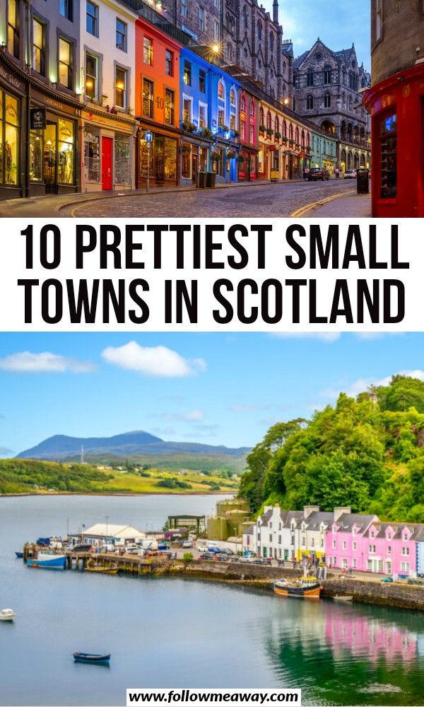 10 Prettiest Towns In Scotland With Magical Charm
